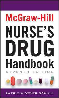 McGraw-Hill's Nurses Drug Handbook By Schull, Patricia